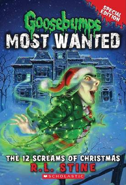 Goosebumps Most Wanted Special Edition #2: The 12 Screams of Christmas.pdf