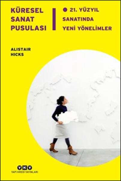 Küresel Sanat Pusulası - 21.Yüzyıl Sanatında Yeni Yönelimler.pdf