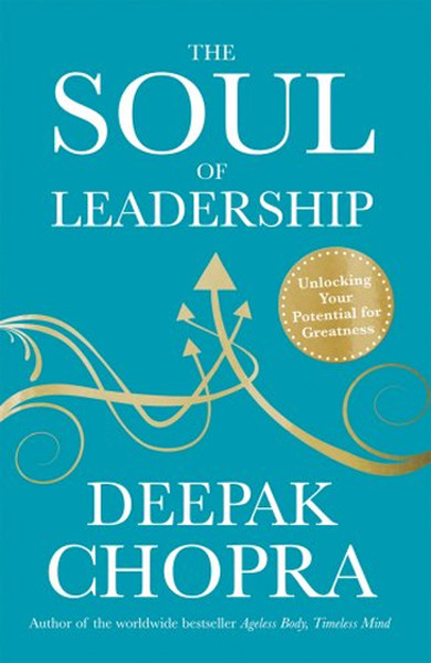 The Soul of Leadership: Unlocking Your Potential for Greatness.pdf