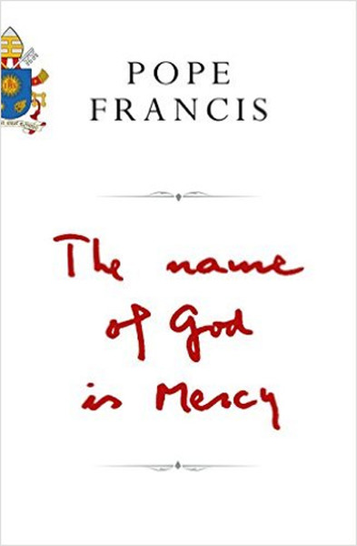 Pope Francis Name of God Is Mercy.pdf