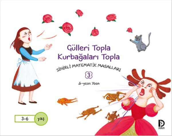 Sihirli Matematik Masalları 3 - Gülleri Topla Kurbağaları Topla.pdf