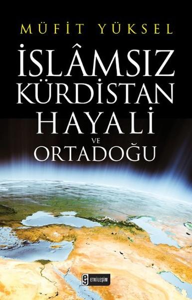 İslamsız Kürdistan Hayali ve Ortadoğu.pdf