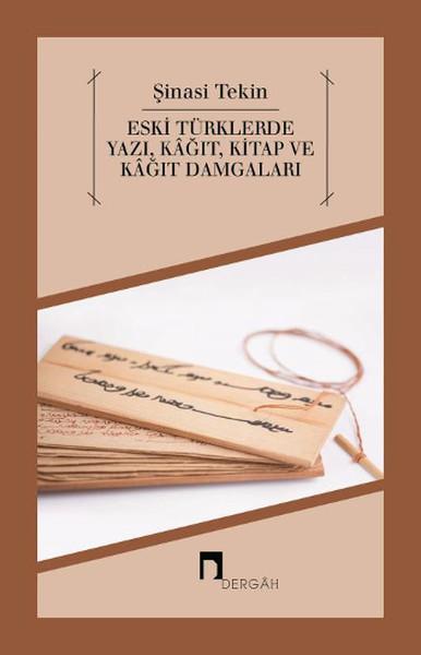 Eski Türklerde Yazı, Kağıt, Kitap ve Kağıt Damgaları.pdf