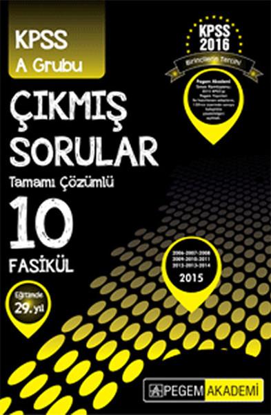 Pegem 2016 KPSS A Grubu 2006-2015 Tamamı Çözümlü 10 Fasikül Çıkmış Sorular.pdf