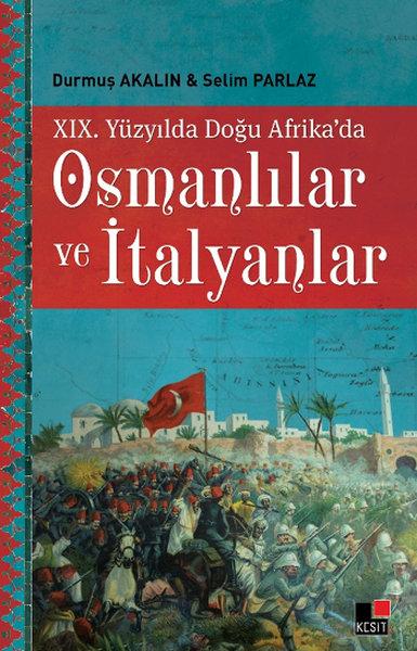 19. Yüzyılda Doğu Afrikada Osmanlılar ve İtalyanlar.pdf