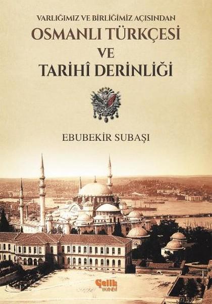 Varlığımız ve Birliğimiz Açısından Osmanlı Türkçesi Ve Tarihi Derinliği.pdf