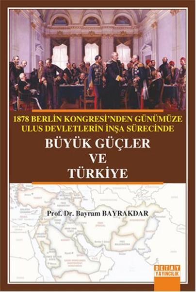 1878 Berlin Kongresinden Günümüze Ulus Devletlerin İnşa Sürecinde Büyük Güçler ve Türkiye.pdf