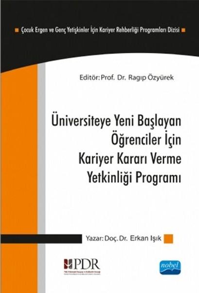 Üniversiteye Yeni Başlayan Öğrenciler İçin, Kariyer Kararı Verme Yetkinliği Programı.pdf