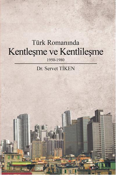 Türk Romanında Kentleşme ve Kentlileşme 1950-1980.pdf