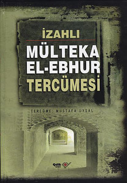 İzahlı Mülteka El-Ebhur Tercümesi - 4 Cilt Takım.pdf