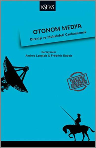 Otonom Medya - Direniş ve Muhalefeti Canlandırmak.pdf