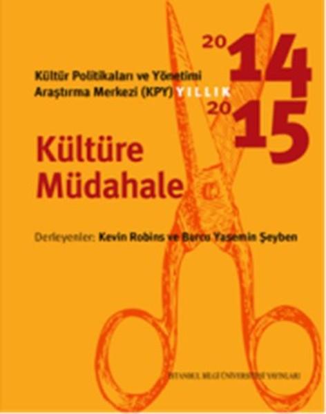 Kültür Politikaları ve Yönetimi Araştırma Merkezi - KPY Yıllık 2014-2015.pdf
