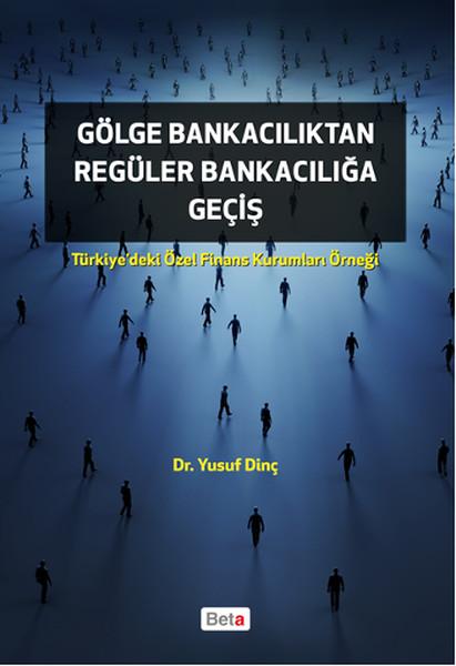 Gölge Bankacılıktan Regüler Bankacılığa Geçiş.pdf