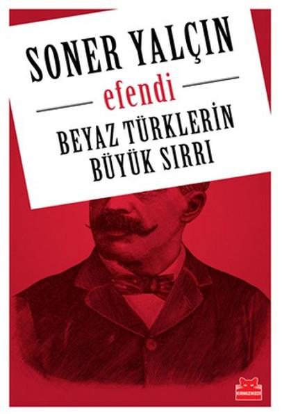 Beyaz Türklerin Büyük Sırrı- Efendi.pdf