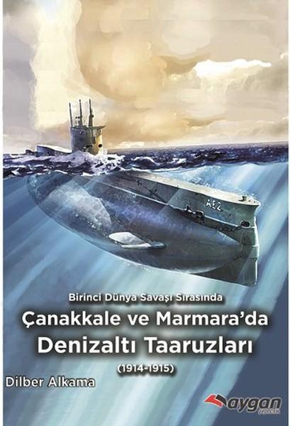 Birinci Dünya Savaşı Sırasında Çanakkale ve Marmarada Denizaltı Taaruzları.pdf
