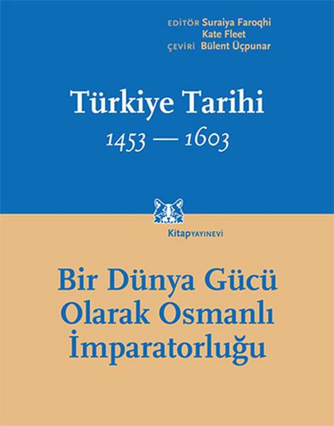 Türkiye Tarihi 1453-1603 Cilt 2 - Bir Dünya Gücü Olarak Osmanlı İmparatorluğu.pdf