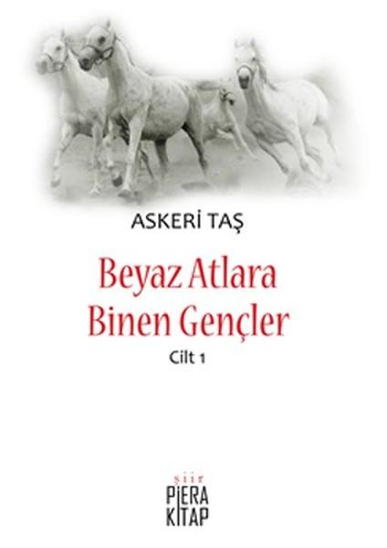 Beyaz Atlara Binen Gençler Cilt - 1.pdf
