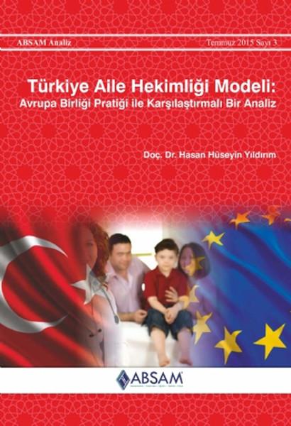 Türkiye Aile Hekimliği Modeli: Avrupa Birliği Pratiği ile Karşılaştırmalı Bir Analiz.pdf