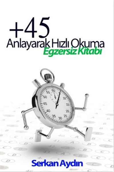 +45 Anlayarak Hızlı Okuma Egzersiz Kitabı.pdf