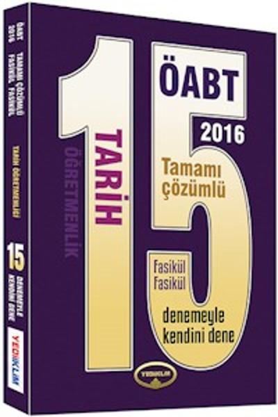 ÖABT Tarih Öğretmenliği Tamamı Çözümlü 15 Fasikül Deneme Yediiklim 2016.pdf