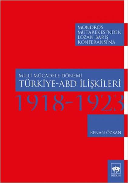 Milli Mücadele Dönemi Türkiye - ABD İlişkileri 1918-1923.pdf