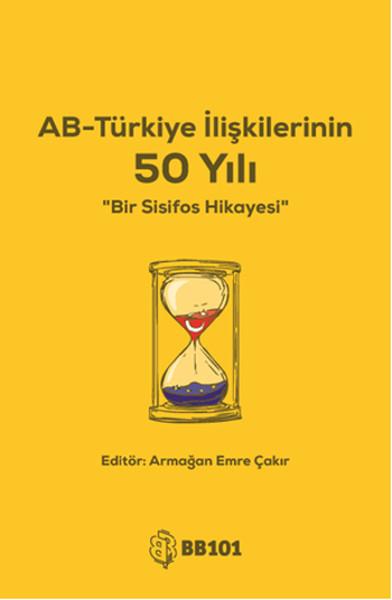 AB - Türkiye İlişkilerinin 50 Yılı.pdf