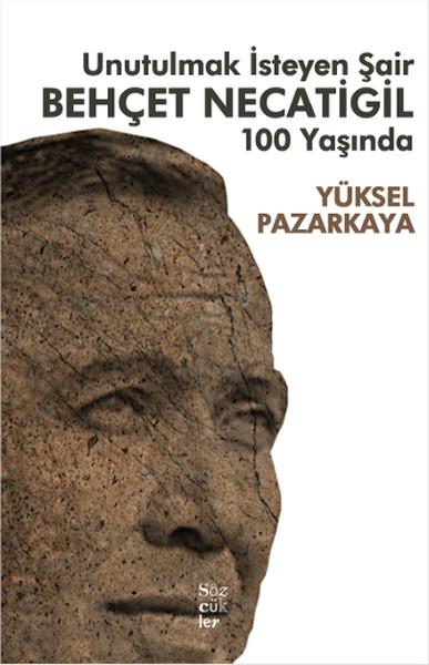 Unutulmak İsteyen Şair Behçet Necatigil 100 Yaşında.pdf