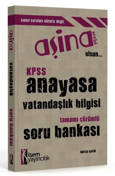 İsem Aşina KPSS Anayasa Vatandaşlık Bilgisi Tamamı Çözümlü Soru Bankası 2016.pdf
