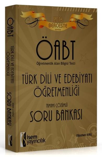 İsem Berceste ÖABT Türk Dili ve Edebiyatı Öğretmenliği Tamamı Çözümlü Soru Bankası 2016.pdf