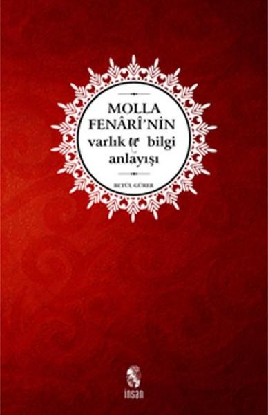 Molla Fenarinin Varlık ve Bilgi Anlayışı.pdf