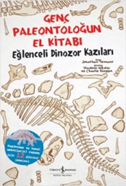 Genç Paleontoloğun El Kitabı -  Eğlenceli Dinozor Kazıları.pdf