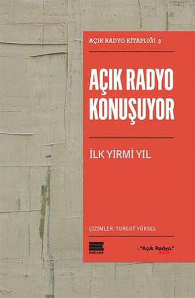 Açık Radyo Konuşuyor İlk Yirmi Yıl - İmzalı - Açık Radyo Ekibi İmzaladı!.pdf