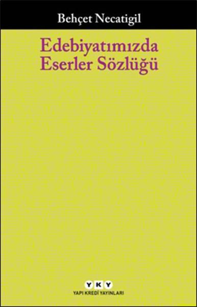 Edebiyatımızda Eserler Sözlüğü.pdf