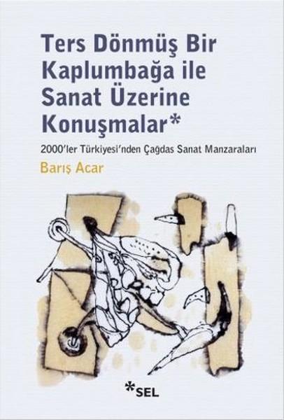 Ters Dönmüş Bir Kaplumbağa İle Sanat Üzerine Konuşmalar.pdf