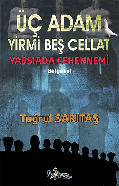 Üç Adam Yirmi Beş Cellat - Yassıada Cehennemi.pdf