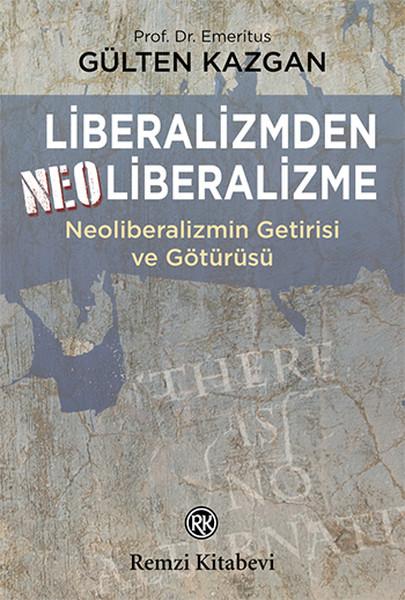 Liberalizmden Neoliberalizme - Neoliberalizmin Getirisi ve Götürüsü.pdf
