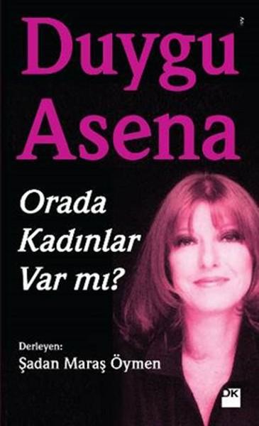 Duygu Asena - Orada Kadınlar Var Mı?.pdf