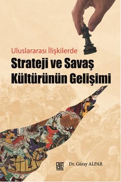 Uluslararası İlişkilerde Strateji ve Savaş Kültürünün Gelişimi.pdf