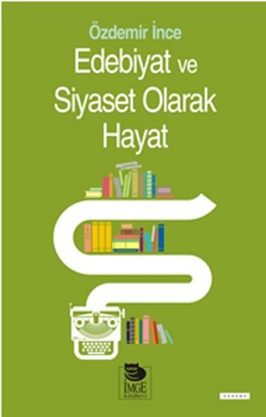 Edebiyat ve Siyaset Olarak Hayat.pdf