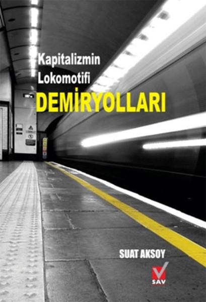 Kapitalizmin Lokomotifi Demiryolları.pdf