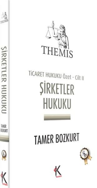 Themis - Şirketler Hukuku Ticaret Hukuku Cilt 2.pdf