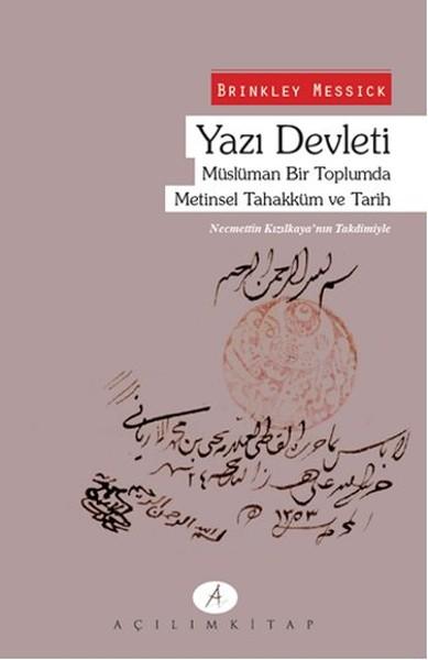 Yazı Devleti - Müslüman Bir Toplumda Metinsel Tahakküm ve Tarih.pdf