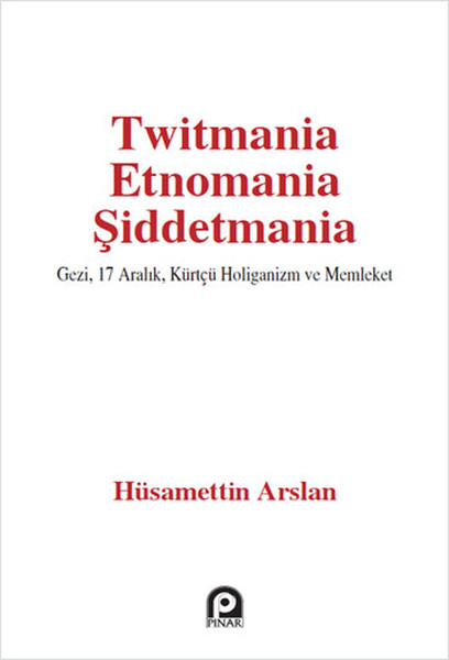 Twitmania Etnomania Şiddetmania.pdf