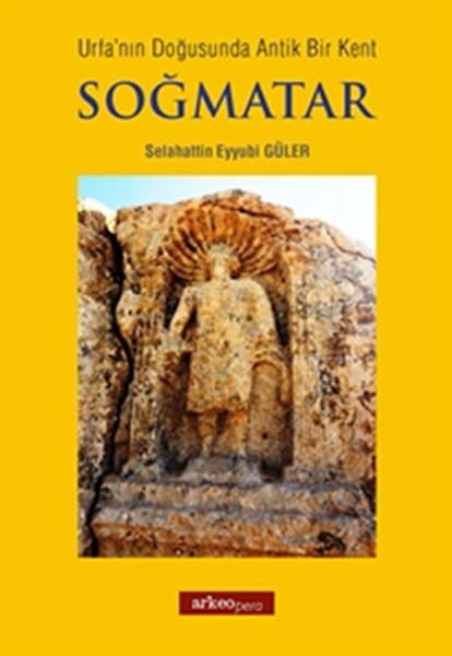 Urfanın Doğusunda Antik Bir Kent Soğmatar.pdf