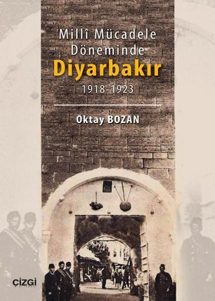 Milli Mücadele Döneminde Diyarbakır 1918 - 1923.pdf