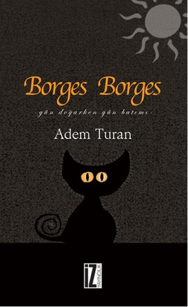 Borges Borges - Gün Doğarken Gün Batımı.pdf