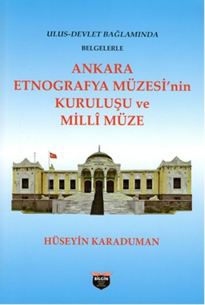 Ankara Etnografya Müzesinin Kuruluşu ve Milli Müze.pdf