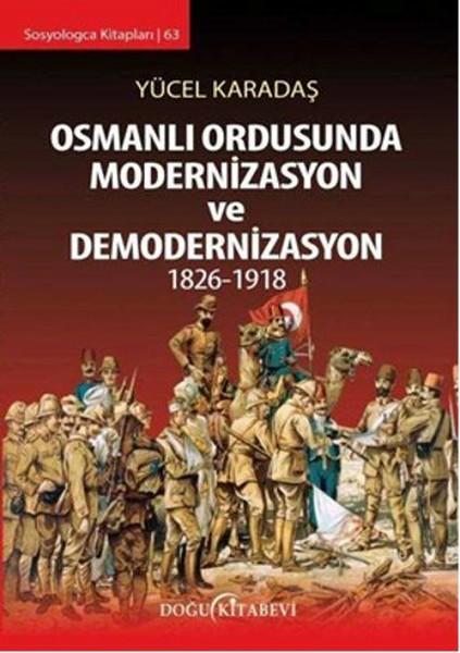 Osmanlı Ordusunda Modernizasyon ve Demodernizasyon 1826 - 1918.pdf