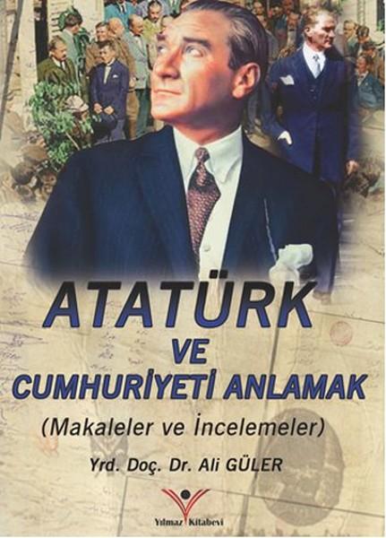 Atatürkü ve Cumhuriyeti Anlamak.pdf