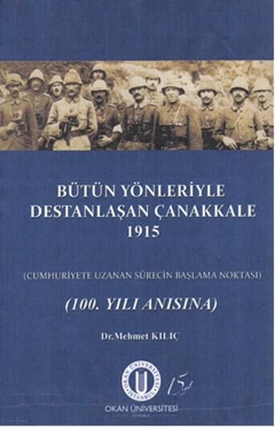 Bütün Yönleriyle Destanlaşan Çanakkale 1915.pdf